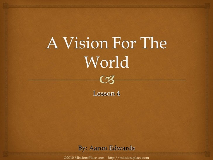 A Vision For The World - Part 4