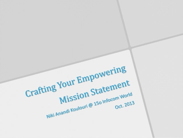 Crafting Your Empowering Mission Statement @Infocom World 2013