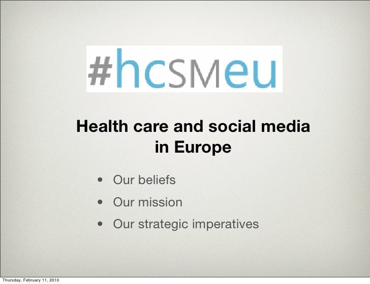 Health care and social media                                        in Europe                                 • Our belief...