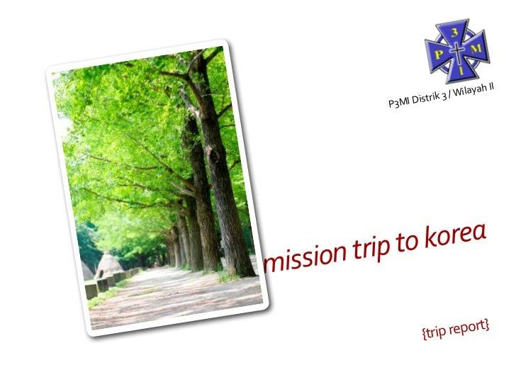 ilayah II                 i  st rik 3 / W           P3MI D        trip to koreamission                               rt}  ...