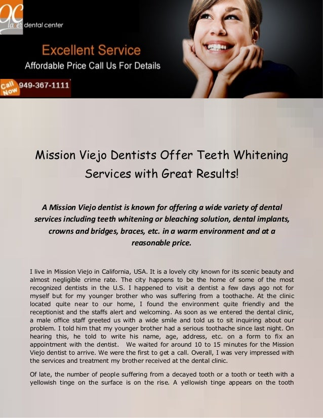 Mission Viejo Dentists Offer Teeth Whitening Services with Great Results! A Mission Viejo dentist is known for offering a ...