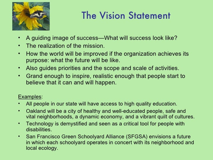 vision statement provides inspirational guidance What is a vision statement  provides guidance and inspiration as to what an organization is focused on achieving in five, ten, or more years  is written succinctly in an inspirational.