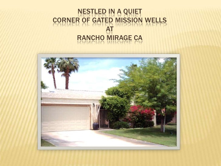 Nestled in a quiet corner of gated Mission WellsAtRancho Mirage CA<br />