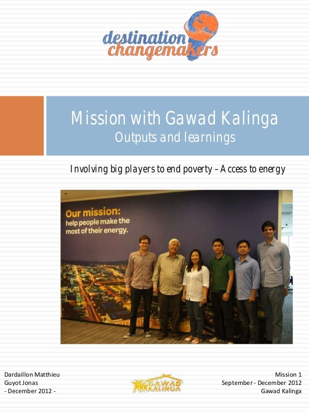 Mission with Gawad Kalinga                                Outputs and learnings                      Involving big players...