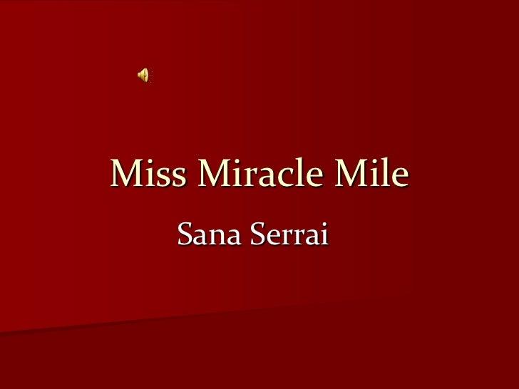 Miss Miracle Mile   Sana Serrai