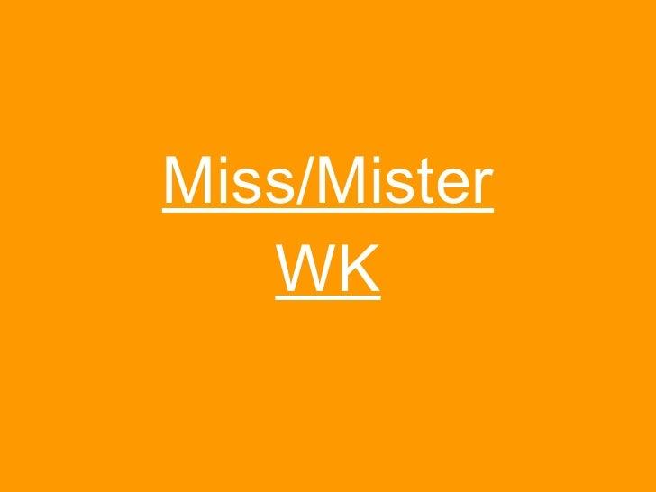Miss/Mister WK