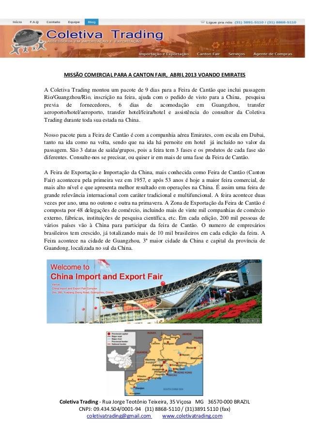 MISSÃO COMERCIAL PARA A CANTON FAIR, ABRIL 2013 VOANDO EMIRATESA Coletiva Trading montou um pacote de 9 dias para a Feira ...