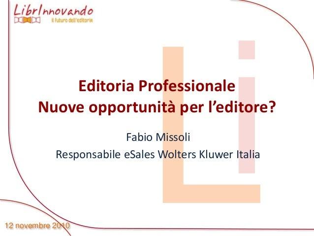 """Librinnovando 2010: """"L'editoria Scientifica fra digitale, OA, valutazione, nuovi servizi e contenuti"""" - Wolters Kluwer"""