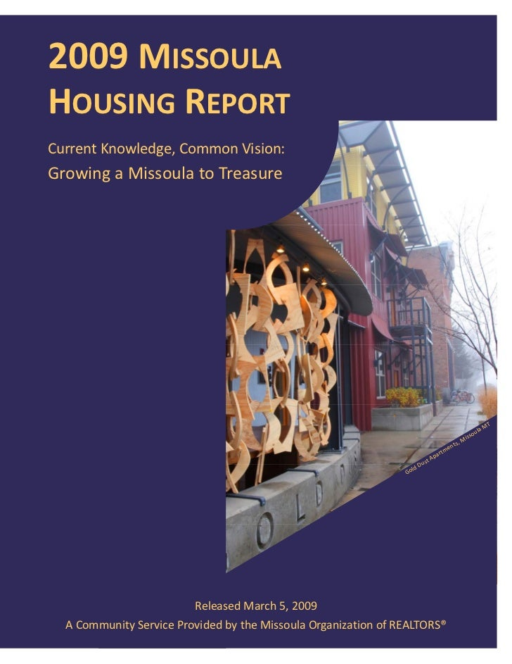 2009 MISSOULA      HOUSING REPORT     Current Knowledge, Common Vision:      Growing a Missoula to Treasure               ...