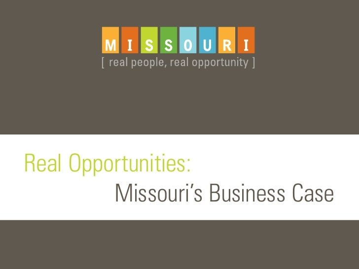 Real Opportunities:         Missouri's Business Case