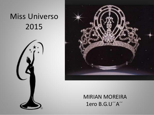 Miss Universo 2015 MIRIAN MOREIRA 1ero B.G.U´´A´´