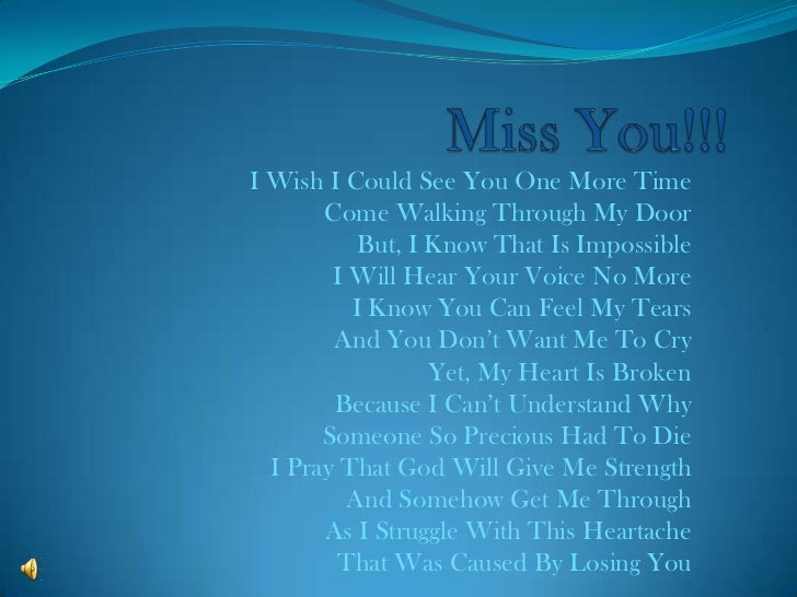 Miss You!!!<br />I Wish I Could See You One More Time<br />Come Walking Through My Door<br />But, I Know That Is Impossibl...