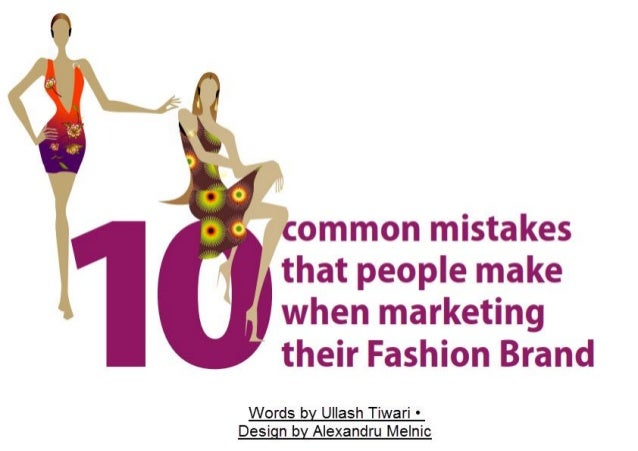 10 Common Mistakes that people make when marketing their Fashion Brand