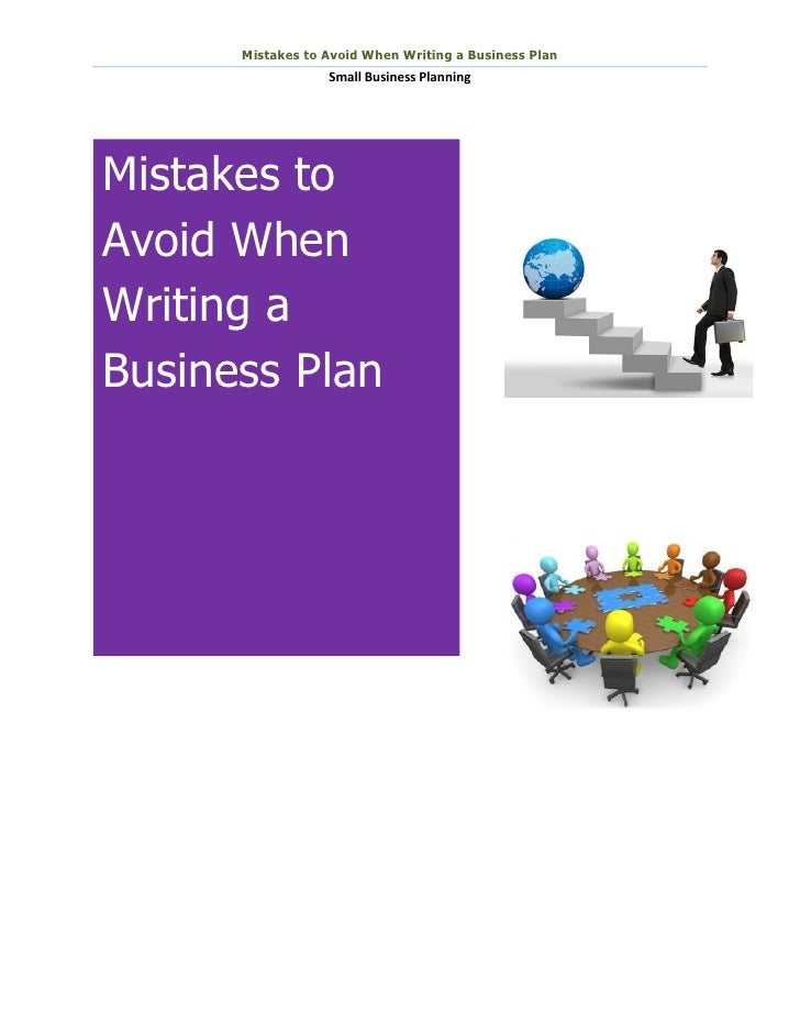 Mistakes to Avoid When Writing a Business Plan                  Small Business PlanningMistakes toAvoid WhenWriting aBusin...