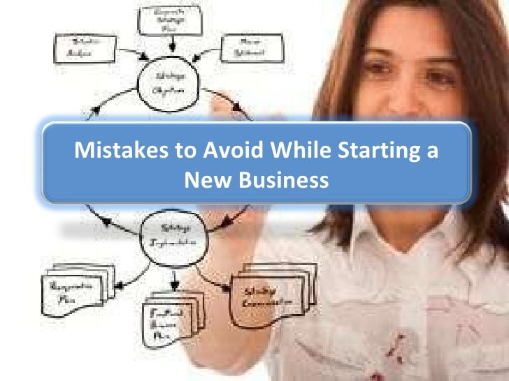 Mistakes to avoid while starting a new business