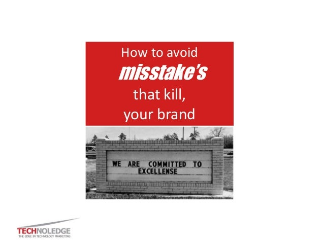 How to avoid misstake's that kill, your brand