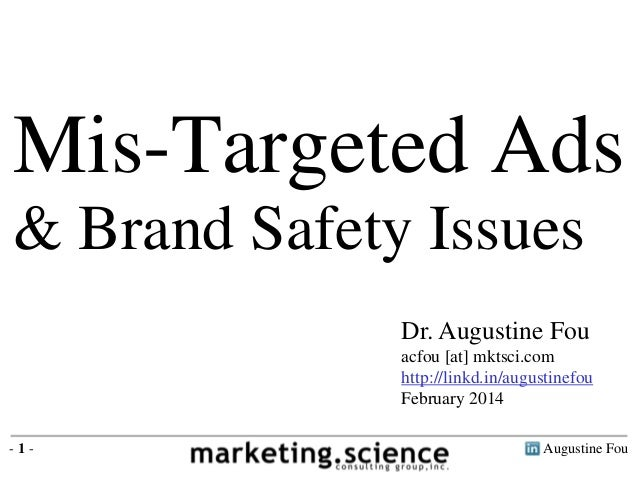 Augustine Fou- 1 - Dr. Augustine Fou acfou [at] mktsci.com http://linkd.in/augustinefou February 2014 Mis-Targeted Ads & B...