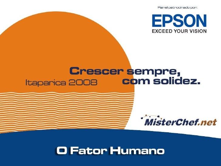 Mister Chef Itaparica  2008 - O Fator Humano