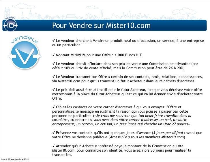 Pour Vendre sur Mister10.com                          ✓ Le vendeur cherche à Vendre un produit neuf ou d'occasion, un serv...