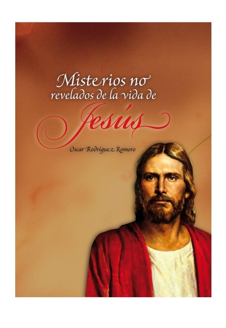 Oscar Rodríguez RomeroMisterios no revelados  de la vida de Jesus        Bucaramanga           2010