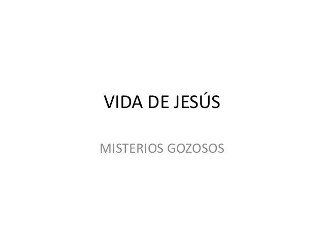 VIDA DE JESÚS MISTERIOS GOZOSOS