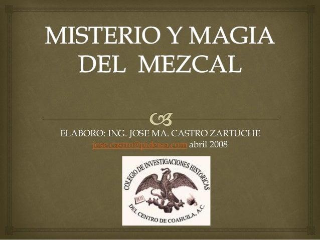 ELABORO: ING. JOSE MA. CASTRO ZARTUCHE     jose.castro@pideisa.com abril 2008