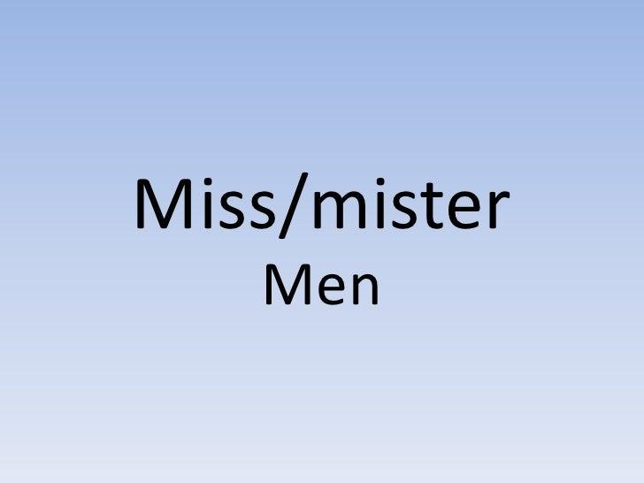 Miss/mister Men