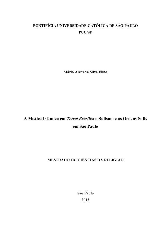 PONTIFÍCIA UNIVERSIDADE CATÓLICA DE SÃO PAULO PUC/SP Mário Alves da Silva Filho A Mística Islâmica em Terræ Brasilis: o Su...
