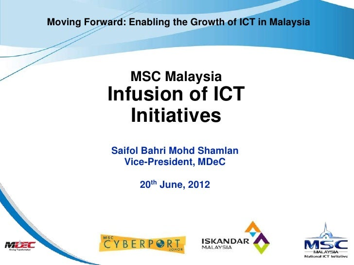 Moving Forward: Enabling the Growth of ICT in Malaysia                 MSC Malaysia            Infusion of ICT            ...