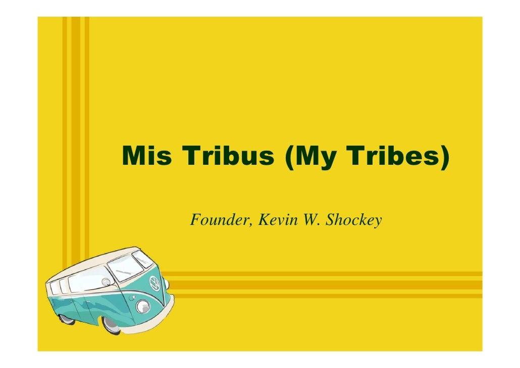 Mis Tribus (My Tribes)    Founder, Kevin W. Shockey