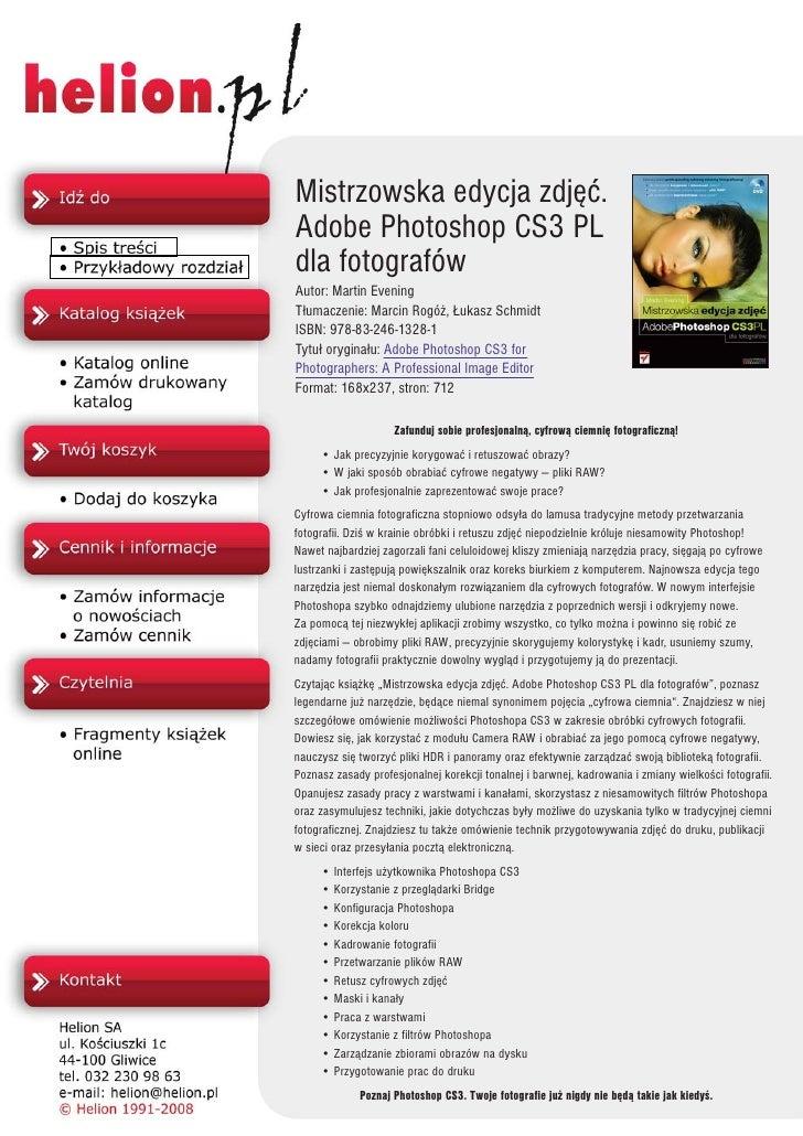 Mistrzowska edycja zdjêæ. Adobe Photoshop CS3 PL dla fotografów Autor: Martin Evening T³umaczenie: Marcin Rogó¿, £ukasz Sc...