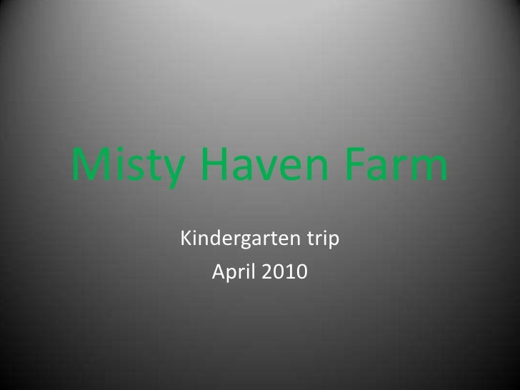 Misty Haven Farm<br />Kindergarten trip <br />April 2010<br />