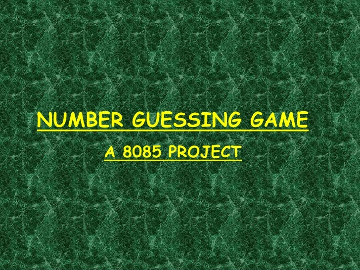 NUMBER GUESSING GAME    A 8085 PROJECT