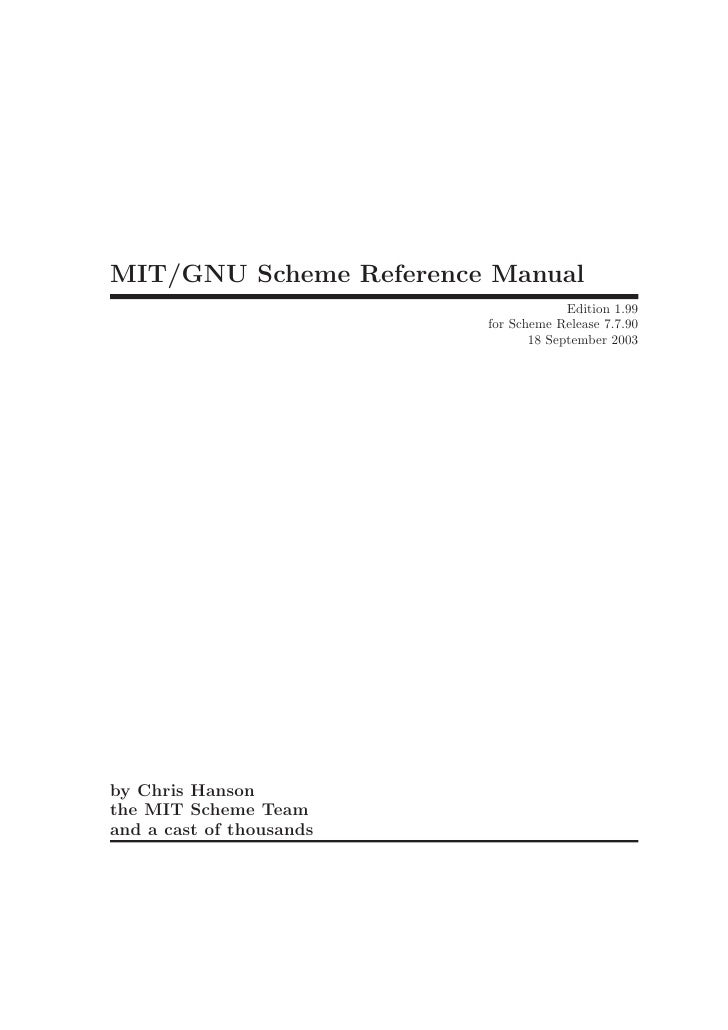 MIT/GNU Scheme Reference Manual                                       Edition 1.99                          for Scheme Rel...
