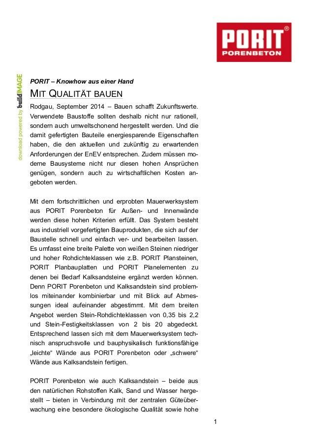 1  PORIT – Knowhow aus einer Hand  MIT QUALITÄT BAUEN  Rodgau, September 2014 – Bauen schafft Zukunftswerte.  Verwendete B...