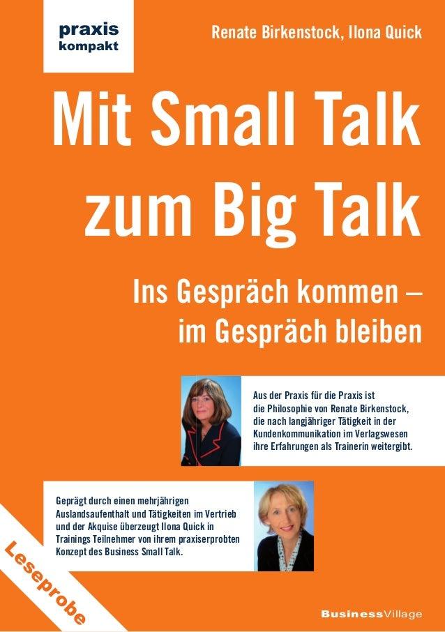 Ins Gespräch kommen – im Gespräch bleiben Mit Small Talk zum Big Talk Renate Birkenstock, Ilona Quick BusinessVillage prax...
