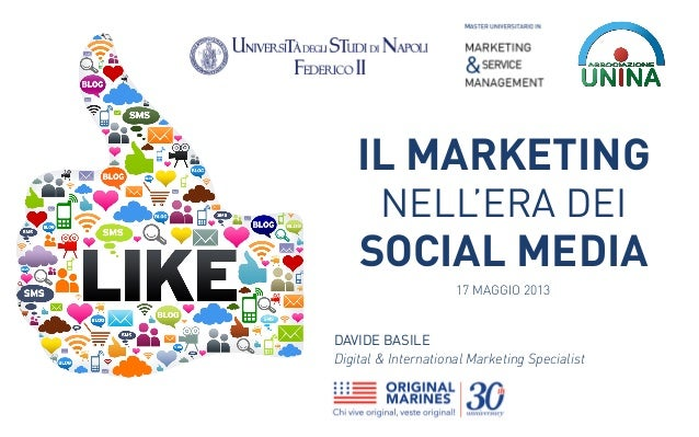 IL MARKETINGNELL'ERA DEISOCIAL MEDIA17 MAGGIO 2013DAVIDE BASILEDigital & International Marketing Specialist