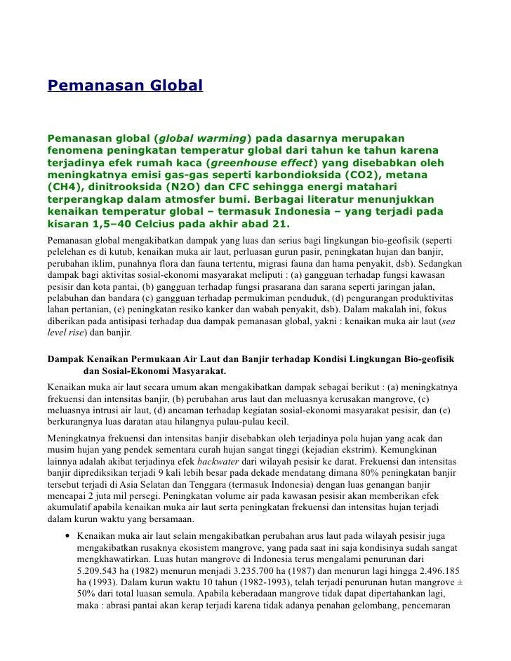 Pemanasan Global   Pemanasan global (global warming) pada dasarnya merupakan fenomena peningkatan temperatur global dari t...