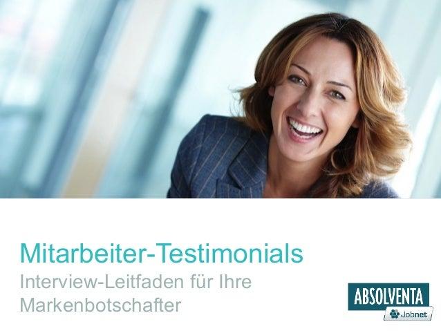 Mitarbeiter-Testimonials  Interview-Leitfaden für Ihre  Markenbotschafter