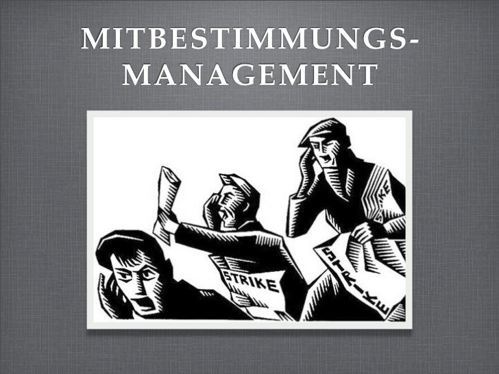 MITBESTIMMUNGS-  MANAGEMENT