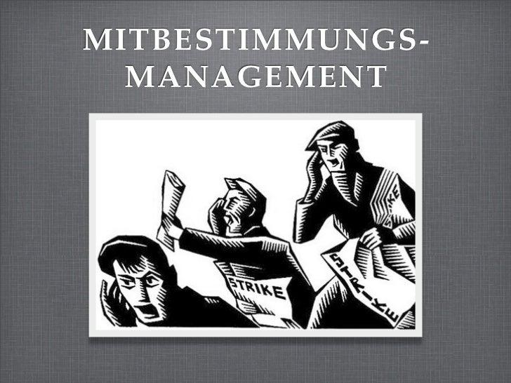 MITBESTIMMUNGS-  MANAGEMENT