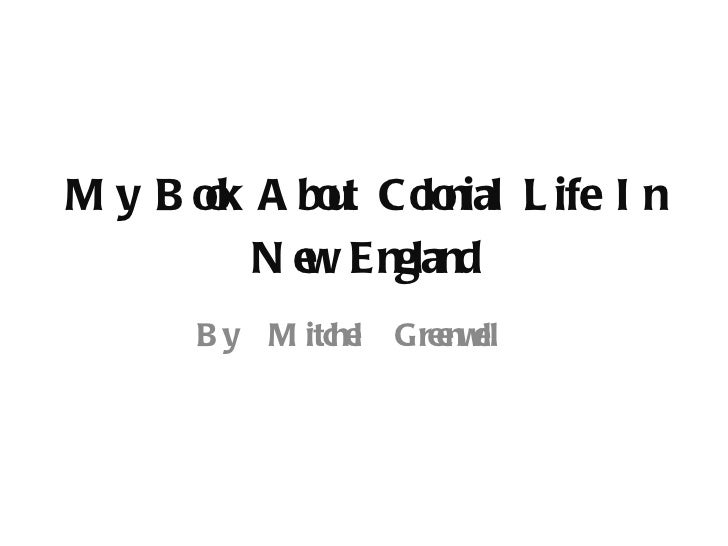 My Book About Colonial Life In New England By  Mitchel  Greenwell