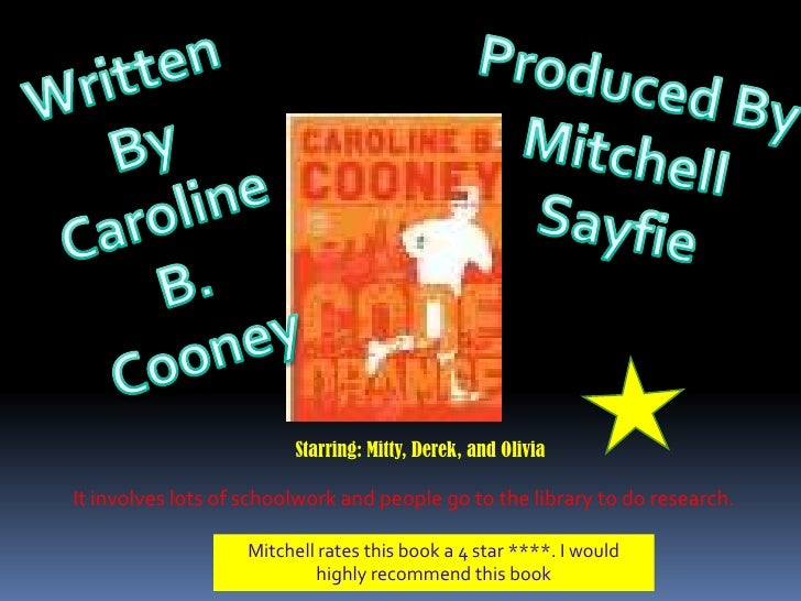 Written By<br />Caroline B.<br />Cooney<br />Produced By <br />Mitchell <br />Sayfie<br />Starring: Mitty, Derek, and Oliv...