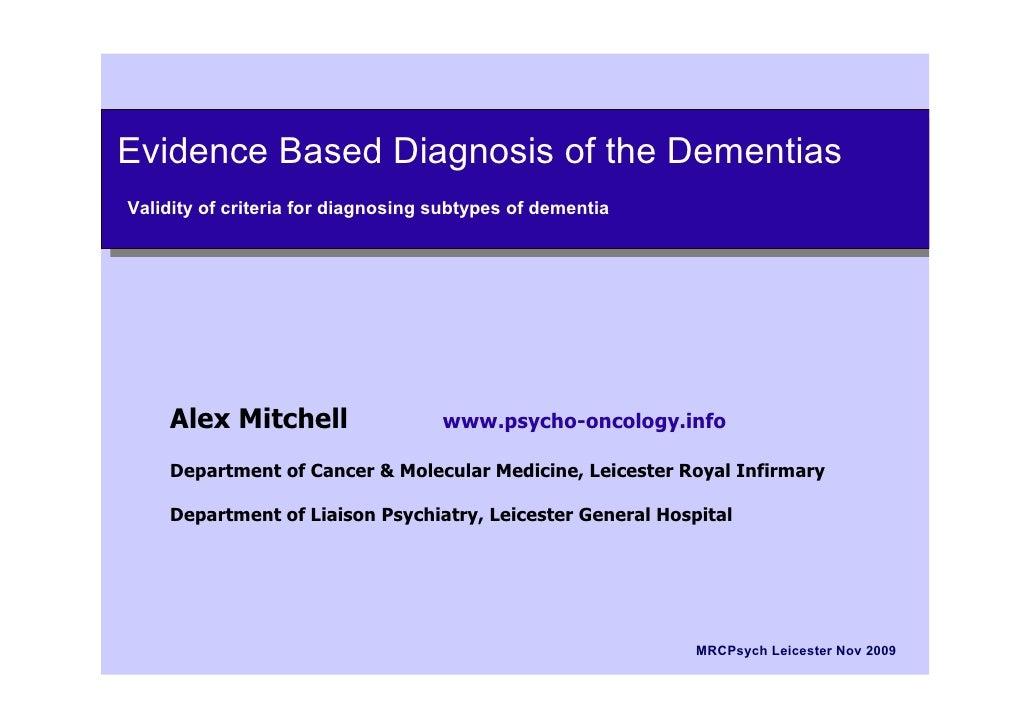 MCRPsych09 - Evidence Based Diagnosis of Dementias (Nov09)