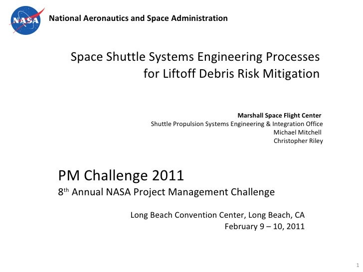 Space Shuttle Systems Engineering Processes  for Liftoff Debris Risk Mitigation  Marshall Space Flight Center  Shuttle Pro...
