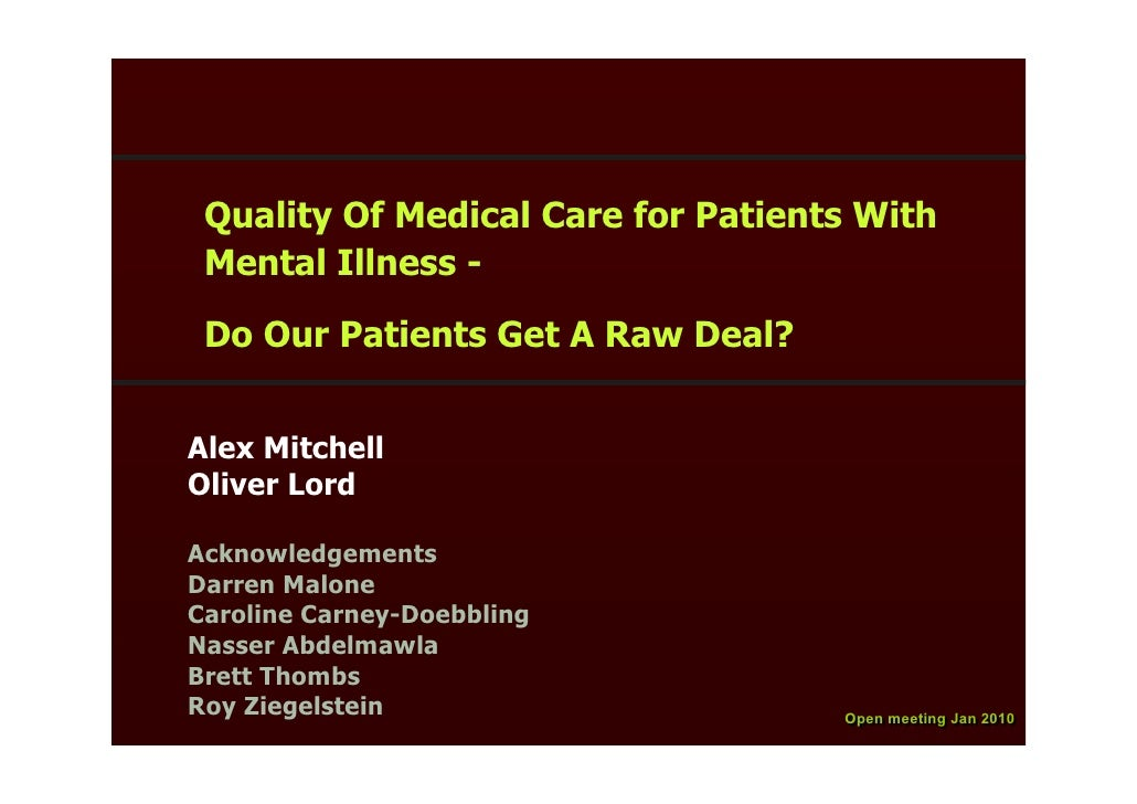 Quality Of Medical Care for Patients With  Mental Illness -   Do Our Patients Get A Raw Deal?   Alex Mitchell Oliver Lord ...