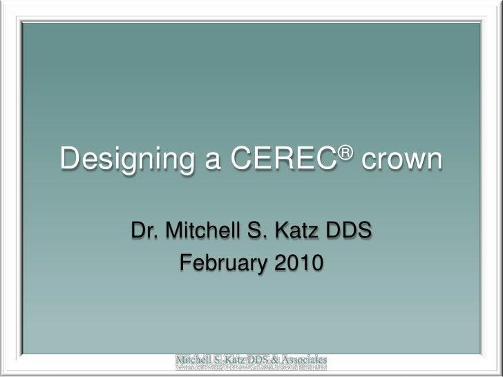 Mitchell Katz DDS Cerec Crown Design