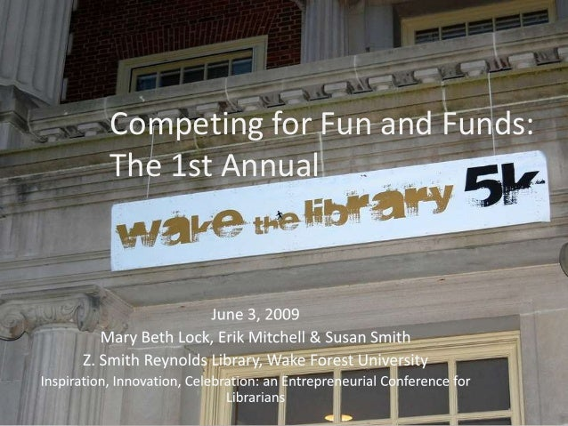 Competing for Fun and Funds