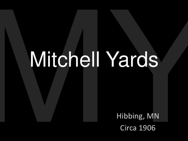 Mitchell Yards         Hibbing, MN          Circa 1906