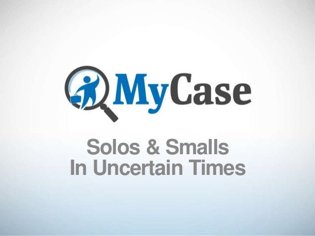 Solos & Smalls In Uncertain Times  - Mitch Kowalski [Webinar Slides]